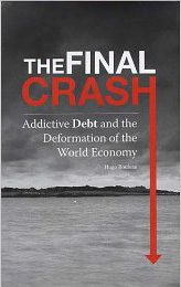 The Final Crash: Addictive Debt and the Deformation of the World Economy
